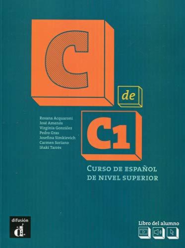 C de C1. Libro del alumno + MP3 descargable: Curso de español de nivel superior