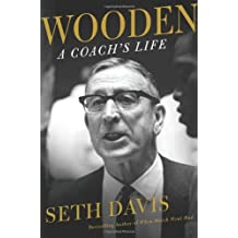 Wooden: A Coach's Life by Seth Davis (2014-01-14)