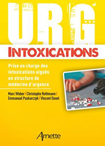 Urg' Intoxications: Prise en charge des intoxications aiguës en structure de médecine d'urgence