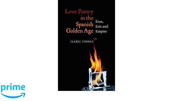love poetry in the spanish golden age torres isabel