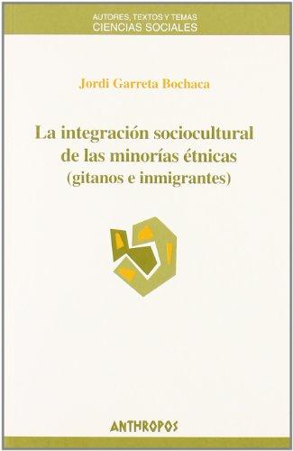 La Integración Sociocultural De Las Minorías Étnicas (Autores, Textos Y Temas Ciencias Sociales)