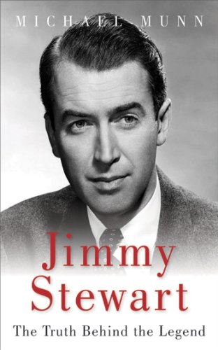 Jimmy Stewart: The Truth Behind the Legend (English Edition)