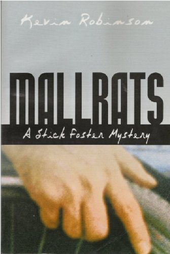 Mall Rats: A Stick Foster Mystery