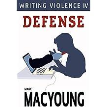 Writing Violence IV: Defense (English Edition)