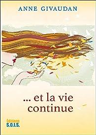 ... Et la vie continue par Anne Givaudan