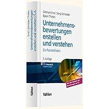 Unternehmensbewertungen erstellen und verstehen: Ein Praxisleitfaden (Finance Competence)