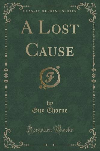 A Lost Cause (Classic Reprint)