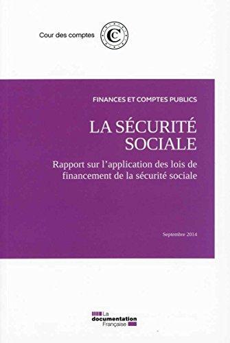 La sécurité sociale : Rapport sur l'application des lois de financement de la sécurité sociale