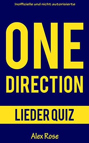 ONE DIRECTION LIEDER QUIZ: Größten Hits und Lieder aus allen One Direction Alben UP ALL NIGHT, TAKE ME HOME, MIDNIGHT MEMORIES und FOUR enthalten! (Four Album One Direction)