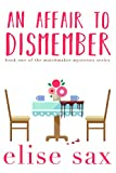 An Affair to Dismember (Matchmaker Book 1) by Elise Sax