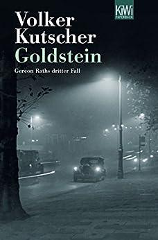Goldstein: Gereon Raths dritter Fall (Die Gereon-Rath-Romane 3) von [Kutscher, Volker]