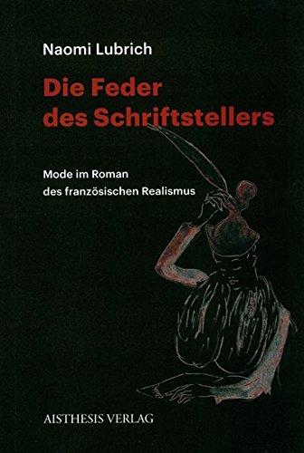 Die Feder des Schriftstellers.: Mode im Roman des französischen Realismus