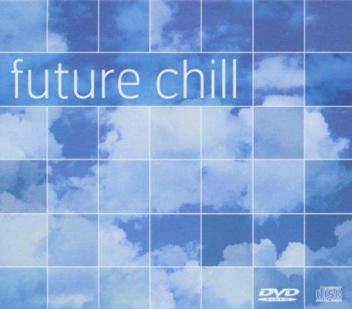 Preisvergleich Produktbild Future Chill (2cd+Dvd)