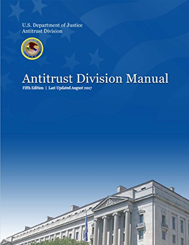 Antitrust Division Manual: Fifth Edition - 2017 (English Edition)