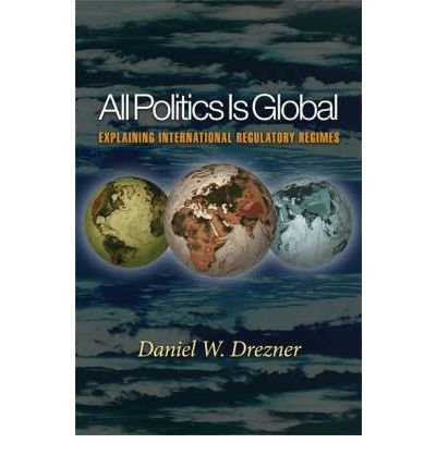All Politics is Global: Explaining International Regulatory Regimes (Paperback) - Common