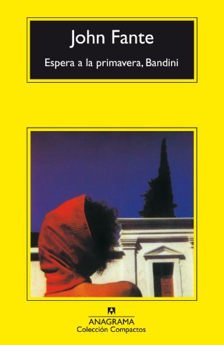 Espera a la primavera, Bandini (Compactos) por John Fante