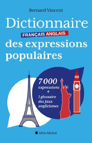Dictionnaire français-anglais des expressions populaires par Bernard Vincent