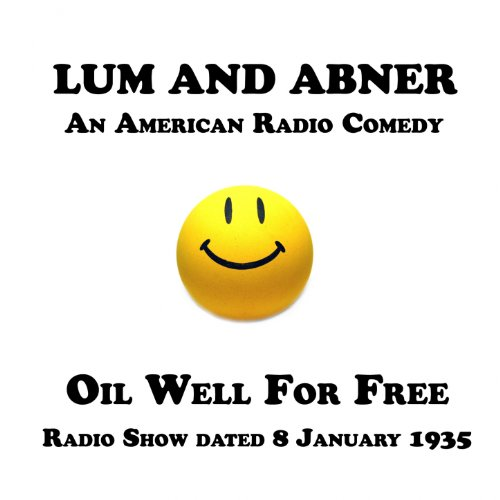 Lum and Abner, An American Radio Comedy, Oil Well For Free, 8 January 1935