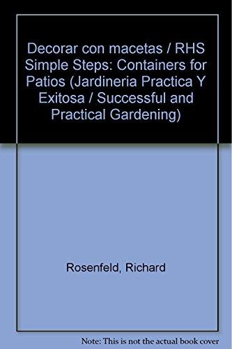 Descargar Libro Decorar con macetas / RHS Simple Steps: Containers for Patios (Jardineria Practica Y Exitosa / Successful and Practical Gardening) de Richard Rosenfeld