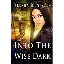 [(Into the Wise Dark)] [By (author) Neesha Meminger] published on (March, 2012)