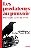 Les prédateurs au pouvoir : Main basse sur notre avenir