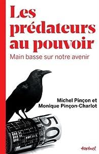 Les prédateurs au pouvoir par Monique Pinçon-Charlot