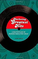 Marketing Greatest Hits: A Masterclass in Modern Marketing Ideas