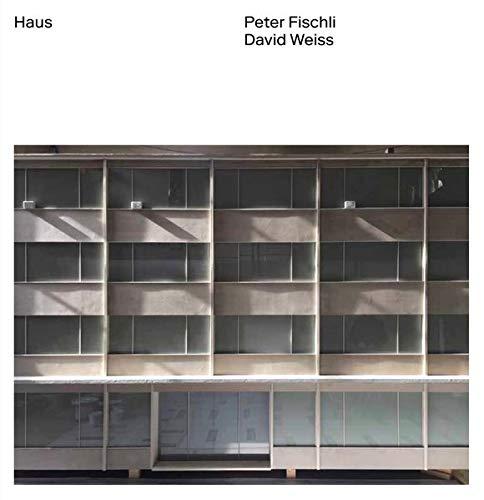 Peter Fischli, David Weiss. Haus: (engl. Ausgabe)