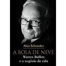 A Bola De Neve. Warren Buffett E O Negócio Da Vida (Em Portuguese do Brasil)