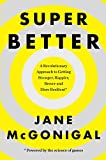 SuperBetter: A Revolutionary Approach to Getting Stronger, Happier, Braver and More Resilient
