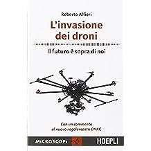 L'invasione dei droni. Il futuro è sopra di noi