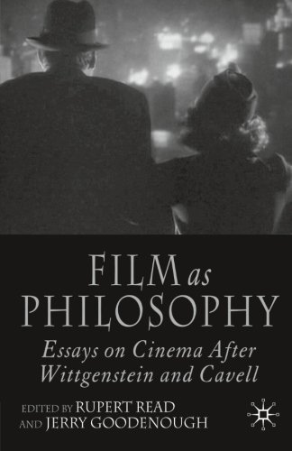 Film as Philosophy: Essays on Cinema after Wittgenstein and Cavell: Essays in Cinema After Wittgenstein and Cavell (Cavell Film On)