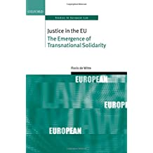 Justice in the Eu: The Emergence of Transnational Solidarity (Oxford Studies in European Law)