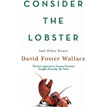 Consider The Lobster: Essays and Arguments