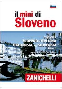 Il mini di sloveno. Dizionario sloveno-italiano, italiano-sloveno
