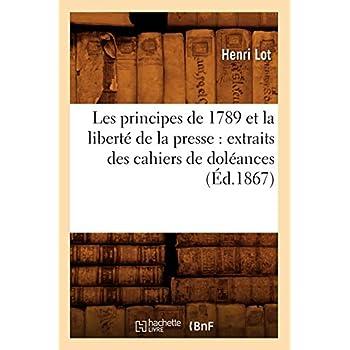 Les principes de 1789 et la liberté de la presse : extraits des cahiers de doléances (Éd.1867)