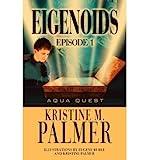 [Eigenoids Episode 1: Aqua Quest [ EIGENOIDS EPISODE 1: AQUA QUEST ] By Palmer, Kristine M ( Author )Sep-03-2010 Paperba
