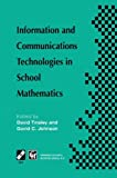 Information and Communications Technologies in School Mathematics: