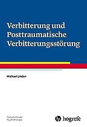 Verbitterung Und Posttraumatische Verbitterungsstörung (Fortschritte Der Psychotherapie, Band 65)