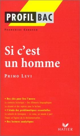 Profil d'une oeuvre : Si c'est un homme, Primo Levi
