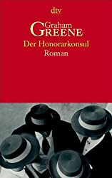 Der Honorarkonsul. Roman