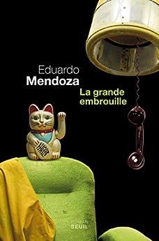 La Grande Embrouille par [Mendoza, Eduardo]