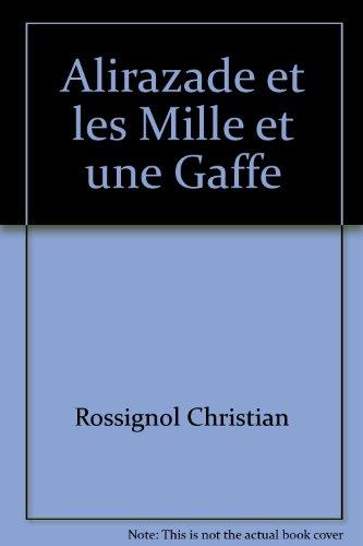 Alirazade et les Mille et une Gaffe par Rossignol Christian