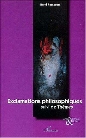 Exclamations philosophiques suivi de Thèmes