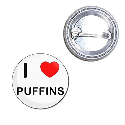 I Love Puffins - Button Badge Choice of 25mm, 55mm or 77mm size