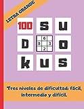 100 SUDOKUS: VARIOS NIVELES DE DIFICULTAD: FÁCIL, MEDIO Y DIFÍCIL. FORMATO GRANDE. REGALO ORIGINAL. JUEGOS DE LÓGICA E INGENIO. EJERCITA TU MENTE. PASATIEMPOS.