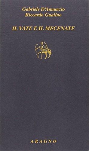 Il vate e il mecenate (Biblioteca Aragno) por Gabriele D'Annunzio
