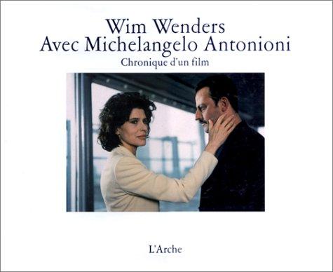 Avec Michelangelo Antonioni. Chronique d'un film par Wim Wenders