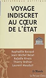 Voyage indiscret au cœur de l'État (Bibliothèque politique)