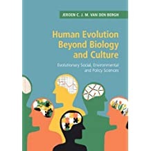 Human Evolution beyond Biology and Culture: Evolutionary Social, Environmental and Policy Sciences